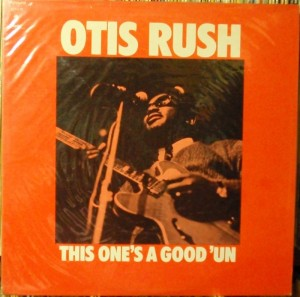 Otis Rush / This one's a good 'un