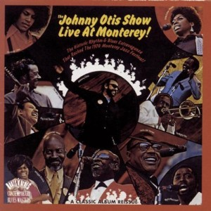 Johnny Otis Show - live at Monterey